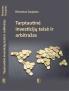 """Išleista nauja knyga """"Tarptautinė investicijų teisė ir arbitražas"""""""