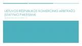 2017 m. liepos 1 d. įsigalios nauji Lietuvos Respublikos komercinio arbitražo įstatymo pakeitimai
