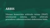 Vilniaus komercinio arbitražo teismo informacinė sistema ARBIS